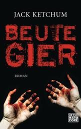 Beutegier - Roman
