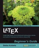 Stefan Kottwitz: LaTeX Beginner's Guide