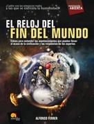 Alfonso Ferrer Sierra: El reloj del fin del mundo