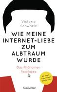 Victoria Schwartz: Wie meine Internet-Liebe zum Albtraum wurde ★★★★