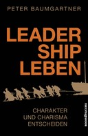 Peter Baumgartner: Leadership leben