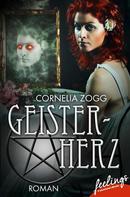 Cornelia Zogg: Geisterherz - Verfluchte Liebe ★★★★