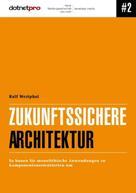 Ralf Westphal: Zukunftssichere Architektur