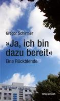 Gregor Schirmer: »Ja, ich bin dazu bereit«