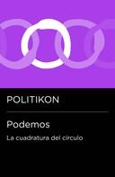 Politikon: Podemos: la cuadratura del círculo