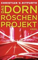 Christian v. Ditfurth: Das Dornröschen-Projekt ★★★★