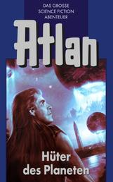 Atlan 4: Hüter der Planeten (Blauband) - Die Zeitabenteuer