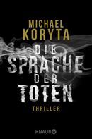 Michael Koryta: Die Sprache der Toten ★★★