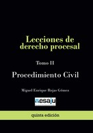 Miguel Enrique Rojas Gómez: Lecciones de derecho procesal. Tomo II Procedimiento Civil