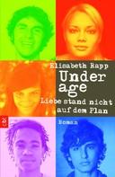 Elisabeth Rapp: Underage - Liebe stand nicht auf dem Plan ★★★
