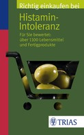 Thilo Schleip: Richtig einkaufen bei Histamin-Intoleranz