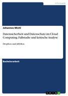 Johannes Michl: Datensicherheit und Datenschutz im Cloud Computing. Fallstudie und kritische Analyse