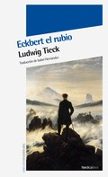 Ludwig Tieck: Eckbert el rubio