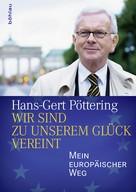 Hans-Gert Pöttering: Wir sind zu unserem Glück vereint