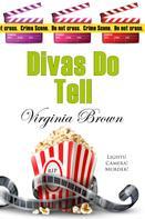 Virginia Brown: Divas Do Tell