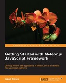 Isaac Strack: Getting Started with Meteor.js JavaScript Framework