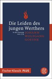 Die Leiden des jungen Werthers - In der Fassung von 1774. Roman