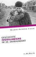 Marie-Janine Calic: Geschichte Jugoslawiens im 20. Jahrhundert ★★★★★