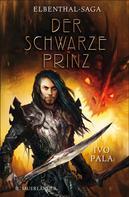 Ivo Pala: Elbenthal-Saga: Der schwarze Prinz ★★★★★