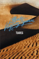 Alberto Vázquez-Figueroa: Tuareg (Tuareg 1)