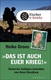 Das ist auch euer Krieg! - Deutsche Soldaten berichten von ihren Einsätzen