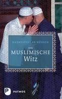 Hadayatullah Hübsch: Der muslimische Witz ★★★