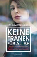 Kholoud Bariedah: Keine Tränen für Allah ★★★★
