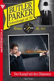 Butler Parker 110 – Kriminalroman - Der Kampf mit den Dämonen