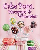Naumann & Göbel Verlag: Cakepops, Macarons & Whoopies ★★★
