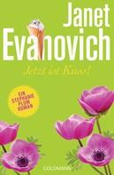 Janet Evanovich: Jetzt ist Kuss! ★★★★