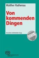 Walther Rathenau: Von kommenden Dingen