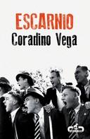 Coradino Vega: Escarnio