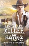 Linda Lael Miller: Die McKettrick-Saga - Wild wie ein Mustang ★★★★★