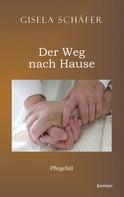 Gisela Schäfer: Pflegefall – der Weg nach Hause