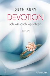 Devotion 1 - Ich will dich verführen - Roman