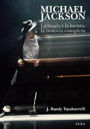 Michael Jackson - La magia y la locura, la historia completa