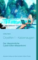 Ulrike Stern: Cityelfen 1 - Katzenaugen ★★