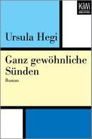 Ursula Hegi: Ganz gewöhnliche Sünden
