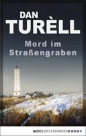 Dan TurÞll: Mord im Straßengraben ★★★★