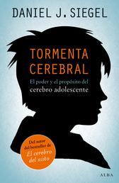 Tormenta cerebral - El poder y el propósito del cerebro adolescente