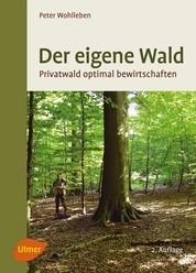 Der eigene Wald - Privatwald optimal bewirtschaften