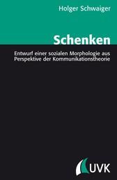 Schenken - Entwurf einer sozialen Morphologie aus Perspektive der Kommunikationstheorie
