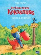 Ingo Siegner: Der kleine Drache Kokosnuss kommt in die Schule ★★★★★