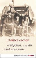 """Christel Zachert: """"Puppchen, aus dir wird noch was"""" ★★★★"""