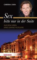 Carsten K. Rath: Sex bitte nur in der Suite ★★★★
