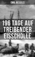 Emil Bessels: 196 Tage auf treibender Eisscholle