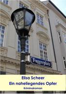 Elisa Scheer: Ein naheliegendes Opfer ★★★★