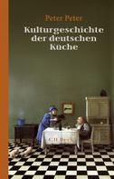Peter Peter: Kulturgeschichte der deutschen Küche ★★★★★