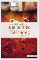 Andreas Lukoschik: Die Rothko Fälschung ★★★★