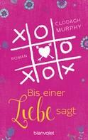 Clodagh Murphy: Bis einer Liebe sagt ★★★★